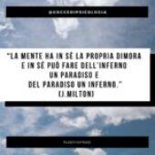 La mente può fare dell'inferno un paradiso….